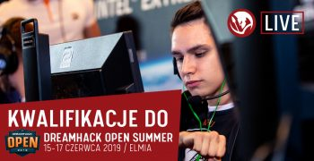 Relacja LIVE kwalifikacje do DreamHack Open Summer